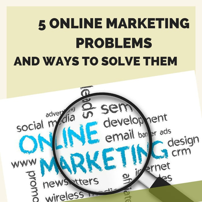 5 Online Marketing Problems and Ways to Solve Them