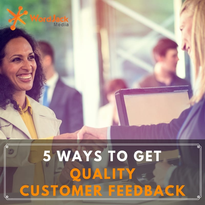 5 Ways to Get Quality Customer Feedback