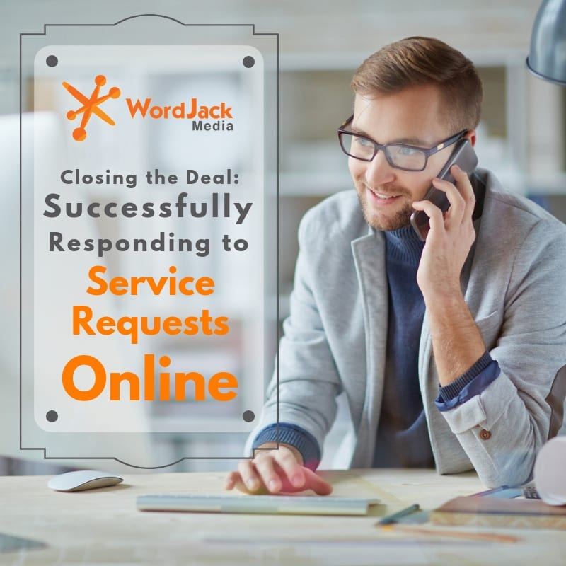 Closing the Deal: Successfully Responding to Service Requests Online